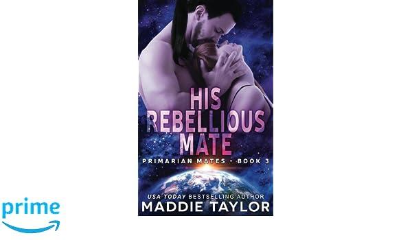 His Rebellious Mate: Volume 3 Primarian Mates ...