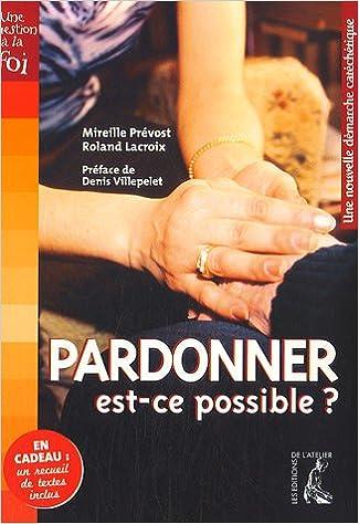 Livre Pardonner, est-ce possible ? : Une nouvelle démarche catéchétique epub pdf