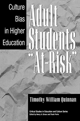 Adult Students At-Risk: Culture Bias in Higher Education (Critical Studies in Education and Culture Series)
