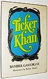 Ticker Khan by Bamber Gascoigne (1975-05-03)