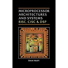 Microprocessor Architectures and Systems: RISC, CISC and DSP