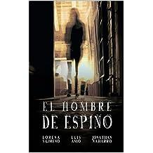 El Hombre de Espino (Spanish Edition)