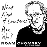 #3: What Kind of Creatures Are We?