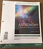 Astronomy : A Beginner's Guide to the Universe, Books a la Carte Edition, Chaisson, Eric and McMillan, Steve, 0321840623