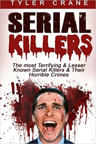 Serial Killers: The most Terrifying & Lesser Known Serial Killers