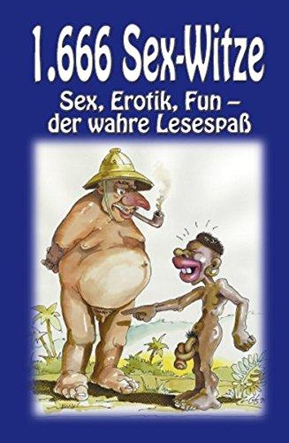 1666 Sex-Witze: Sex, Erotik, Fun - der wahre Lesespaß! Taschenbuch – 1. August 2001 Carl Stephenson Verlag 3798600708 M3798600708 Humor