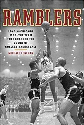 Ramblers: Loyola Chicago 1963 — The Team that Changed the