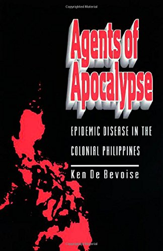 Agents of Apocalypse (History Of Public Health In The Philippines)