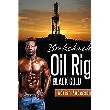 Brokeback Oil Rig: Black Gold