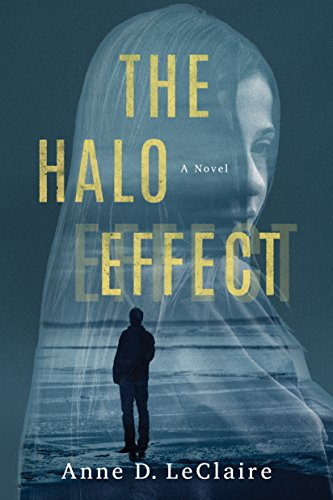 The Halo Effect: A Novel by [LeClaire, Anne D.]