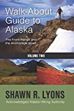 Walk About Guide To Alaska: The Front Range and the Anchorage Bowl