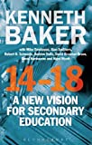 14-18 - a New Vision for Secondary Education, Baker, Kenneth, 1780938446