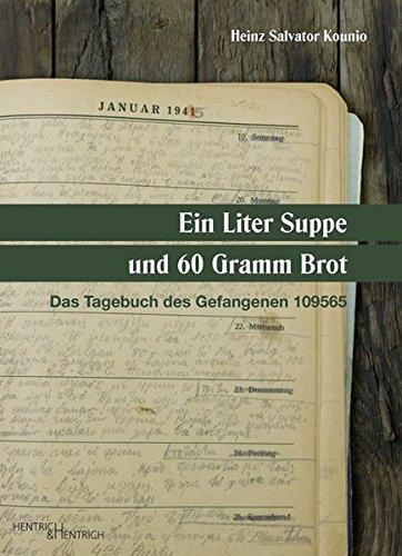 Ein Liter Suppe und 60 Gramm Brot: Das Tagebuch des Gefangenen 109565