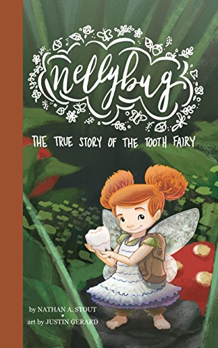Nellybug: The True Story of the Tooth -