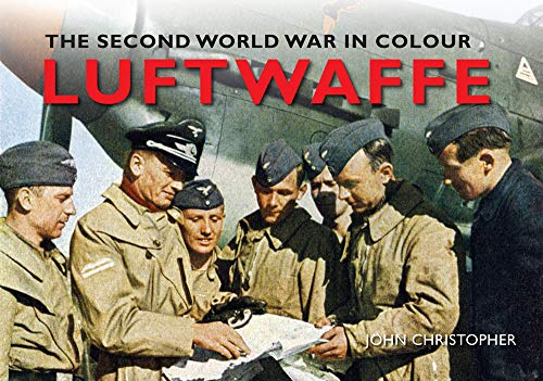 Luftwaffe The Second World War in Colour