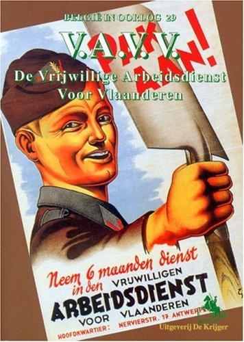 V.A.V.V.: De Vrijwillige Arbeidsdienst voor Vlaanderen (Belgie in Oorlog) (Dutch Edition) by De Krijger