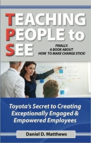 Teaching People to See: Toyota's Secret to Creating Exceptionally Engaged & Empowered Employees