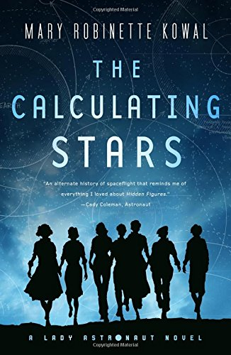 - The Calculating Stars: A Lady Astronaut Novel