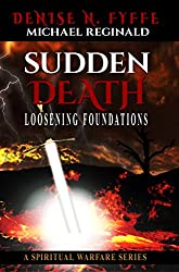 Sudden Death: Loosening Foundations