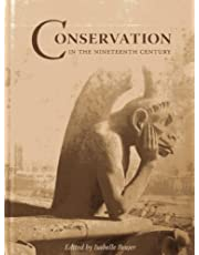 Conservation in the Nineteenth Century: Early Techniques in the Conservation of Cultural Objects