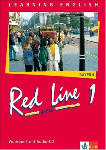 Red Line NEW 1. Ausgabe Bayern: Workbook mit Audio-CD Band 1 (Red Line NEW. Ausgabe für Bayern ab 1999)