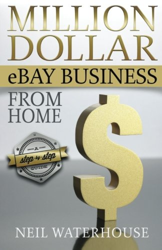 million-dollar-ebay-business-from-home-a-step-by-step-guide-million-dollar-ebay-business-from-home-a