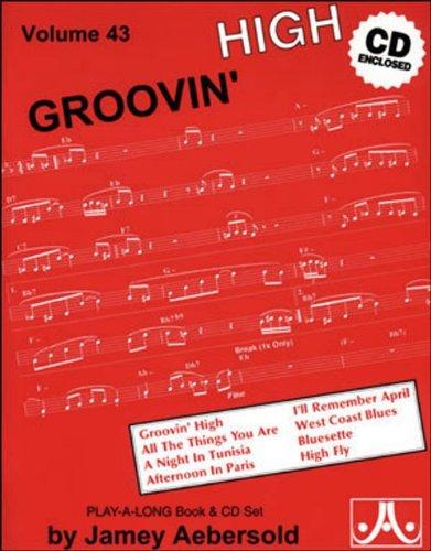 Jamey Aebersold Cd (Vol. 43, Groovin' High (Book & CD Set))