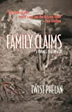 Family Claims, Twist Phelan, 1590581105
