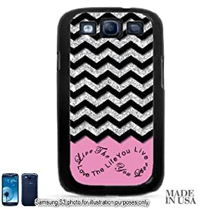 Live the Life You Love Infinity Quote (Not Actual Glitter) - Light Pink Black Chevron Pattern Samsung Galaxy S3 i9300 Hard Case - BLACK by Unique Design Gifts