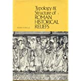 Typology and Structure of Roman Historical Reliefs (Jerome Lectures) by Mario Torelli (1982-08-01)