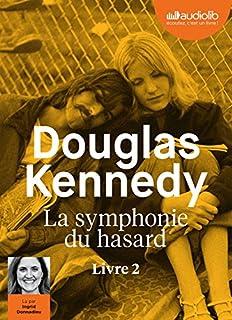 La symphonie du hasard : livre 2, Kennedy, Douglas