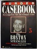 Murder Casebook 5 The Boston Strangler (Marshall Cavendish)
