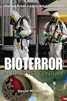 Bioterror in the 21st Century: Emerging Threats in a New Global Environment by [Gerstein, Daniel M.]