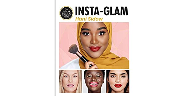 Insta-glam: Your must-have make-up guide to get Instagram ready (English Edition) eBook: Hani Sidow: Amazon.es: Tienda Kindle