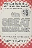 The Great Workplace: How to Build It, How to Keep It, and Why It Matters