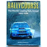 Rallycourse: The World's Leading Rally Annual 2003-2004