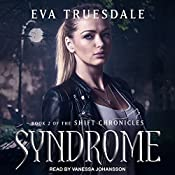 Syndrome: Shift Chronicles, Book 2 | Eva Truesdale