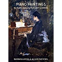 Piano Paintings: 16 Intermediate Piano Solos for Art Lovers