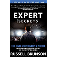Expert Secrets: The Underground Playbook for Creating a Mass Movement of People Who Will Pay for Your Advice (English Edition)