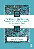 The Clinical and Forensic Assessment of Psychopathy: A Practitioner's Guide