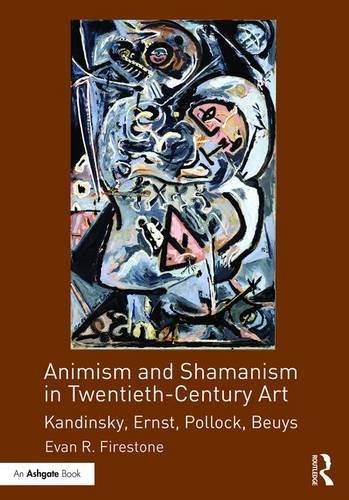 Animism and Shamanism in Twentieth-Century Art