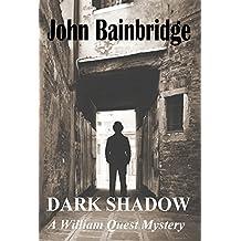 Dark Shadow (A William Quest Victorian Mystery Thriller Book 3)