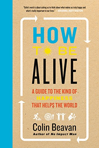Amazon how to be alive a guide to the kind of happiness that how to be alive a guide to the kind of happiness that helps the world fandeluxe PDF