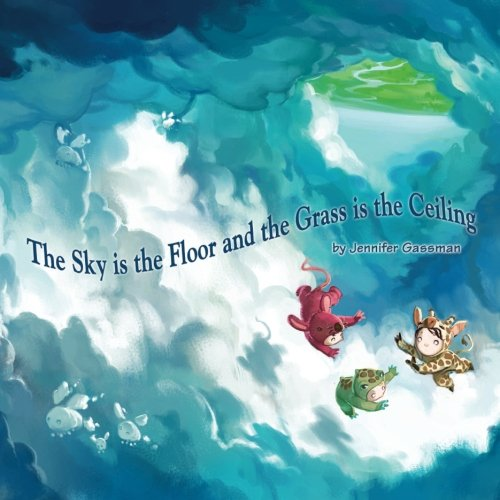 Download The Sky is the Floor and the Grass is the Ceiling pdf