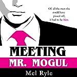 Meeting Mr. Mogul | Mel Ryle