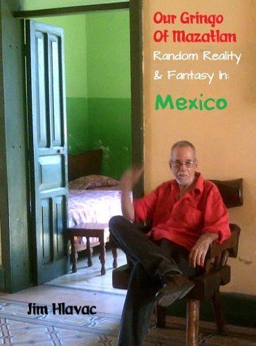 Amazon our gringo of mazatlan random reality fantasy in our gringo of mazatlan random reality fantasy in mexico by hlavac fandeluxe Epub
