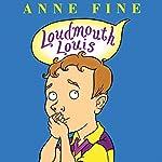 Loudmouth Louis | Anne Fine
