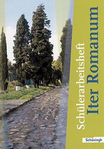 Iter Romanum Lehrwerk für Latein als 2. oder 3. Fremdsprache: Schülerarbeitsheft
