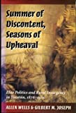 Summer of Discontent, Seasons of Upheaval : Elite Politics and Rural Insurgency in Yucatan, 1876-1915, Wells, Allen and Joseph, Gilbert M., 0804726558