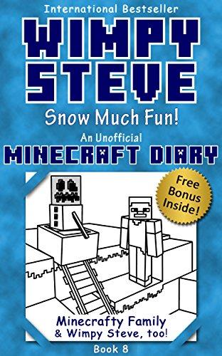 R.E.A.D Wimpy Steve Book 8: Snow Much Fun! (An Unofficial Minecraft Diary Book) (Minecraft Diary: Wimpy Stev<br />P.P.T